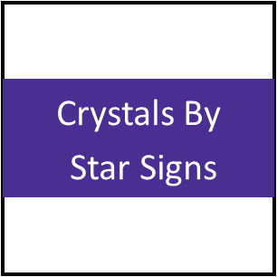 Crystals By Star Signs